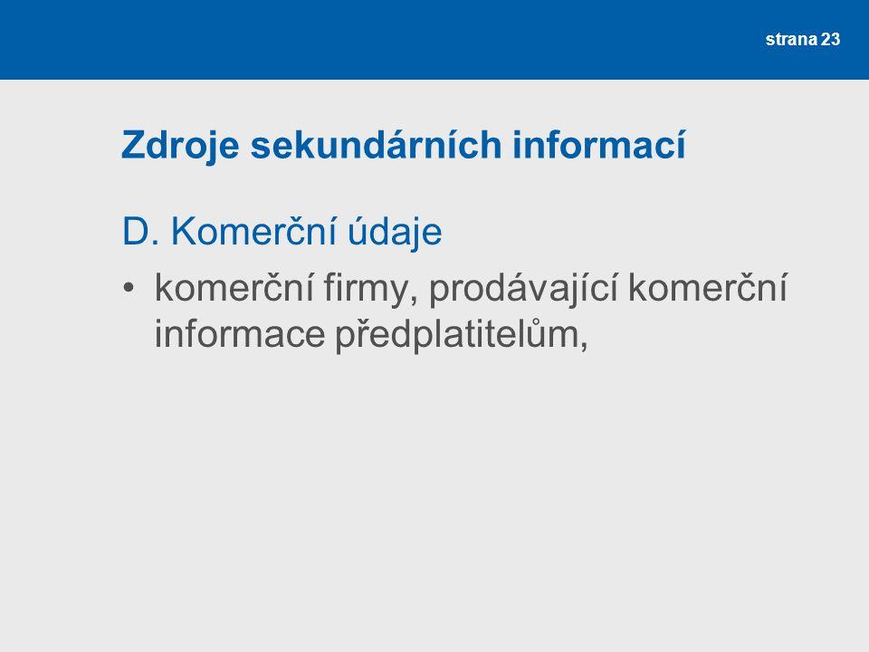 Zdroje sekundárních informací D. Komerční údaje komerční firmy, prodávající komerční informace předplatitelům, strana 23