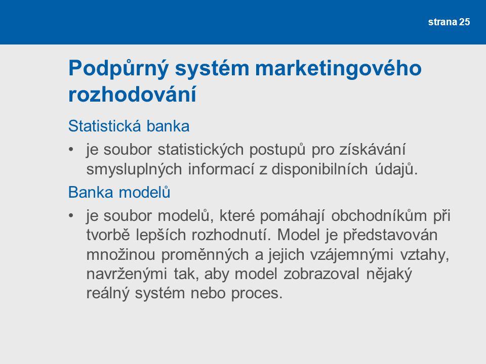 Podpůrný systém marketingového rozhodování Statistická banka je soubor statistických postupů pro získávání smysluplných informací z disponibilních úda