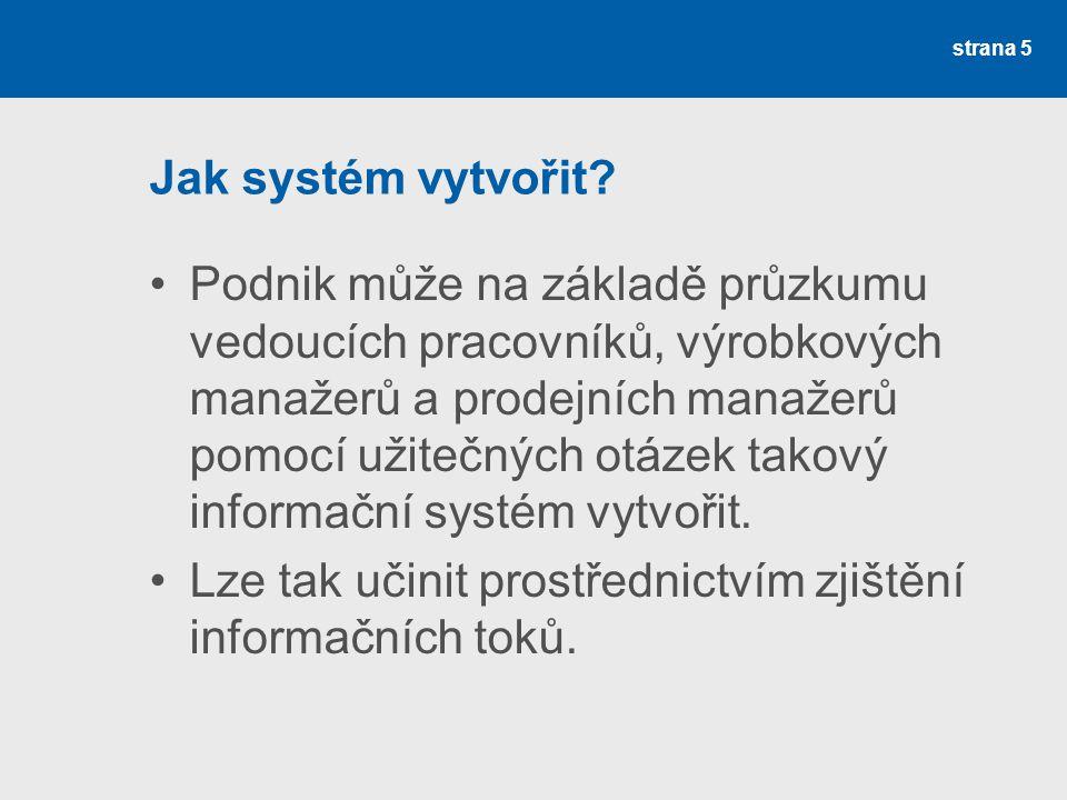 Marketingový zpravodajský systém Aktuální přísun informací z podnikatelského prostředí Zajištění informací o vnějším okolí firmy Hovoříme o sekundárních zdrojích strana 16