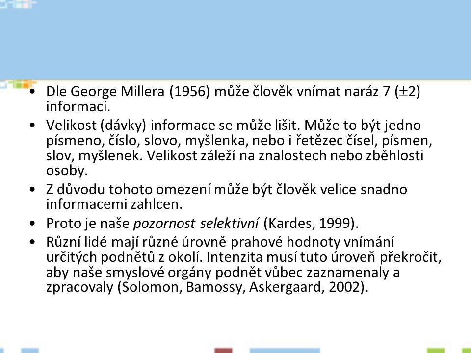 Dle George Millera (1956) může člověk vnímat naráz 7 (  2) informací. Velikost (dávky) informace se může lišit. Může to být jedno písmeno, číslo, slo