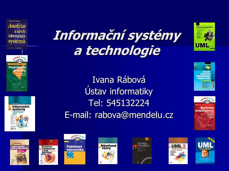 Další doporučená literatura Rábová I.: IS/IT (úvodní kurz), nyní e-learningová podpora v UIS Rábová I.: IS/IT (úvodní kurz), nyní e-learningová podpora v UIS Rábová I.: Diagramy UML a Rational Rose Rábová I.: Diagramy UML a Rational Rose Buchalcevová, Stanovská, Šimůnek: Základy softwarového inženýrství – základní témata Buchalcevová, Stanovská, Šimůnek: Základy softwarového inženýrství – základní témata Chlapek, Řepa, Stanovská: Techniky a nástroje vývoje IS Chlapek, Řepa, Stanovská: Techniky a nástroje vývoje IS Pour a kol.: Informační systémy a elektronické podnikání Pour a kol.: Informační systémy a elektronické podnikání Voříšek: Strategické řízení informačního systému a systémová integrace Voříšek: Strategické řízení informačního systému a systémová integrace Rábová: Podnikové informační systémy a technologie jejich vývoje Rábová: Podnikové informační systémy a technologie jejich vývoje http://budoucnostprofesi.cz/sektorove- studie/business-analytik-architekt.html http://budoucnostprofesi.cz/sektorove- studie/business-analytik-architekt.html