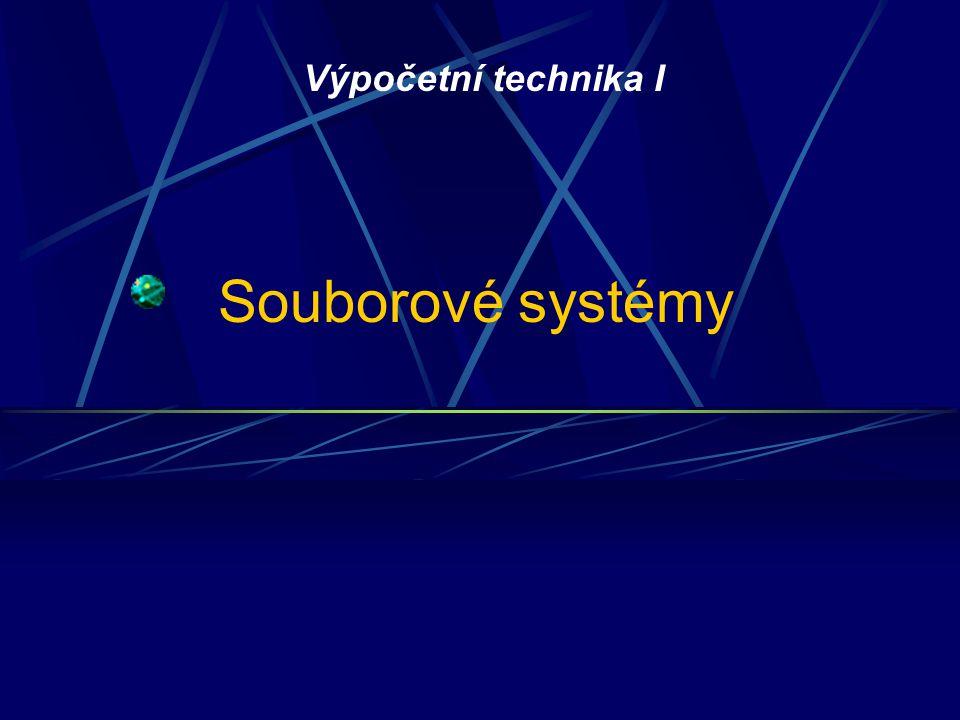 Souborové systémy Výpočetní technika I