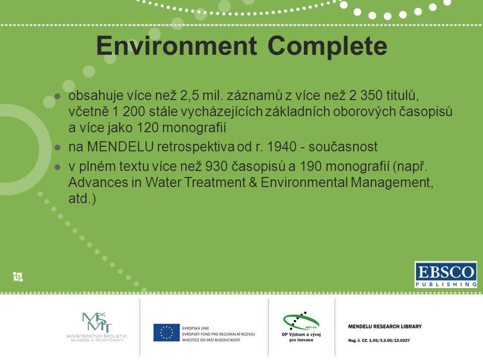 Environment Complete ●obsahuje více než 2,5 mil. záznamů z více než 2 350 titulů, včetně 1 200 stále vycházejících základních oborových časopisů a víc