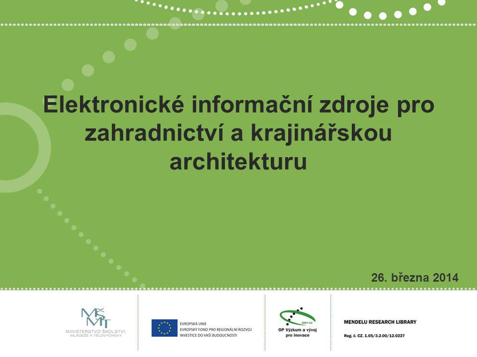 Elektronické informační zdroje pro zahradnictví a krajinářskou architekturu 26. března 2014