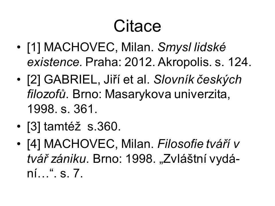 Citace [1] MACHOVEC, Milan. Smysl lidské existence.