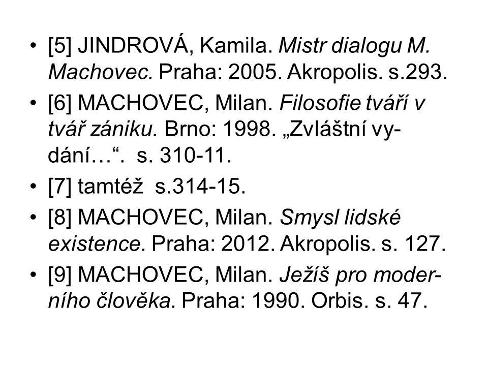 [5] JINDROVÁ, Kamila. Mistr dialogu M. Machovec.