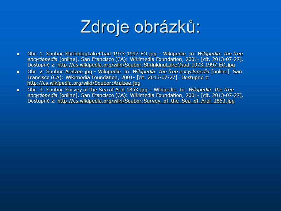 Zdroje obrázků: Obr.1: Soubor:ShrinkingLakeChad-1973-1997-EO.jpg – Wikipedie.