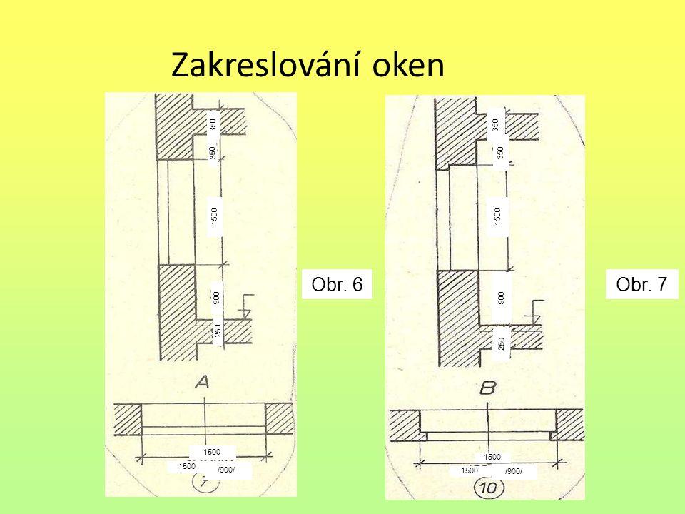 Zakreslování oken 350 1500 900 250 1500 /900// Obr. 6 350 1500 900 250 1500 /900/ Obr. 7