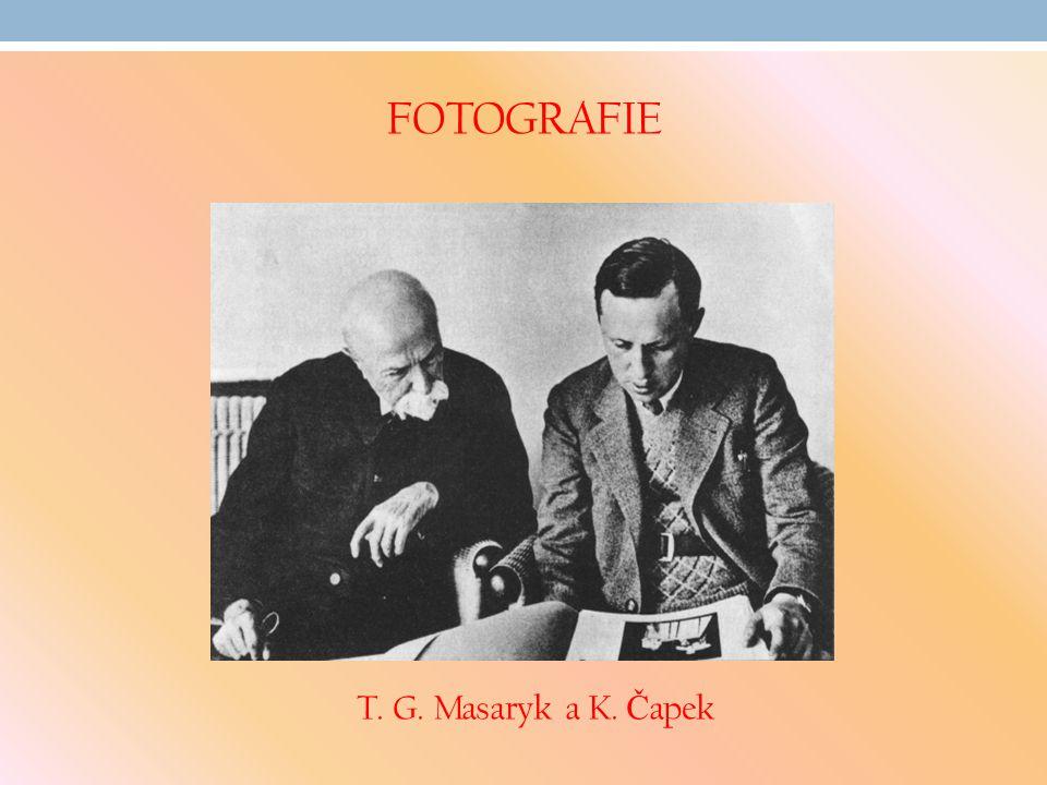 FOTOGRAFIE T. G. Masaryk a K. Č apek