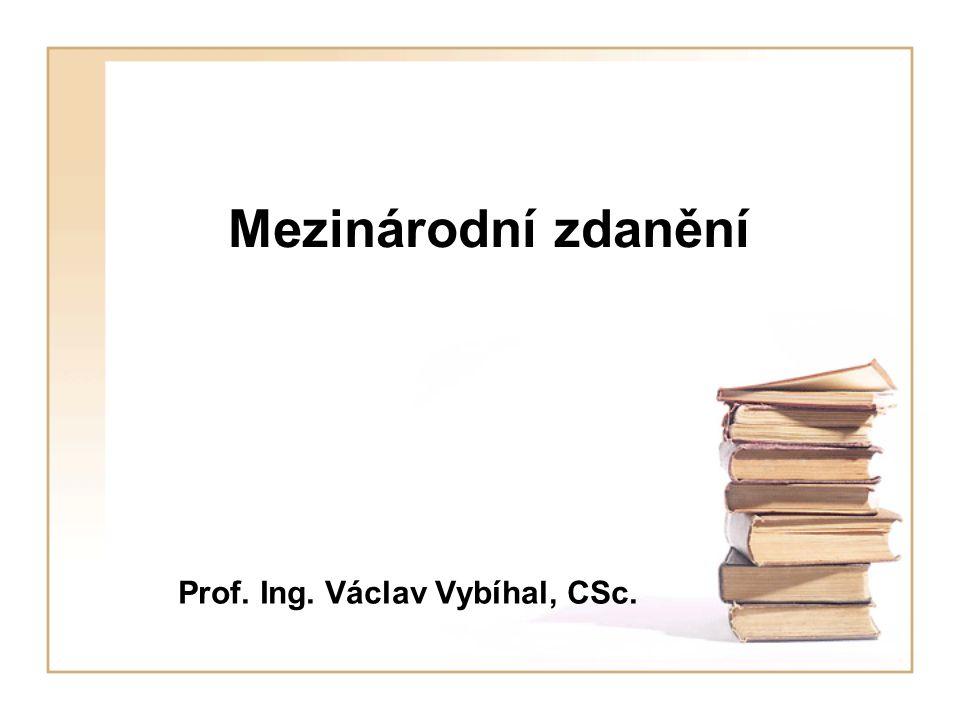 Mezinárodní zdanění Prof. Ing. Václav Vybíhal, CSc.