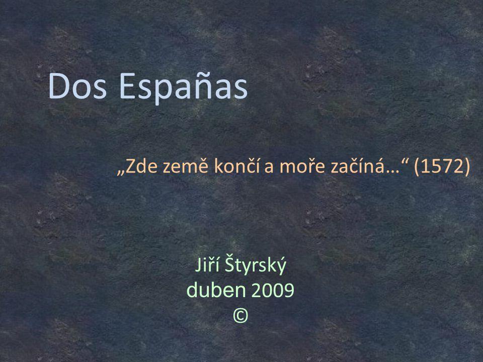 """Dos Españas Jiří Štyrský duben 2009 © """"Zde země končí a moře začíná… (1572)"""
