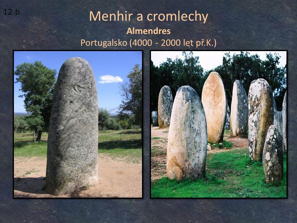 Menhir a cromlechy Almendres Portugalsko (4000 - 2000 let př.K.) 12 b