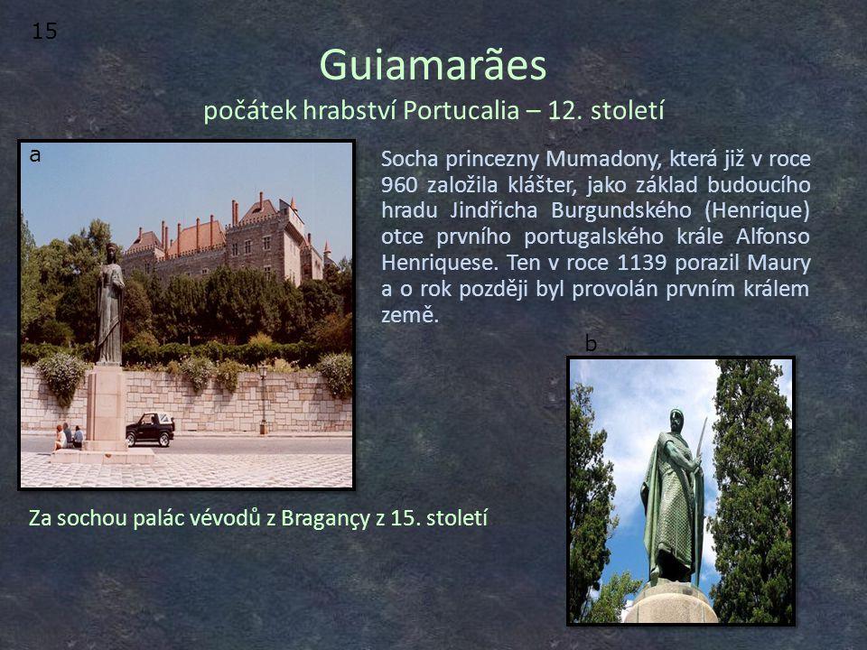 Guiamarães počátek hrabství Portucalia – 12.