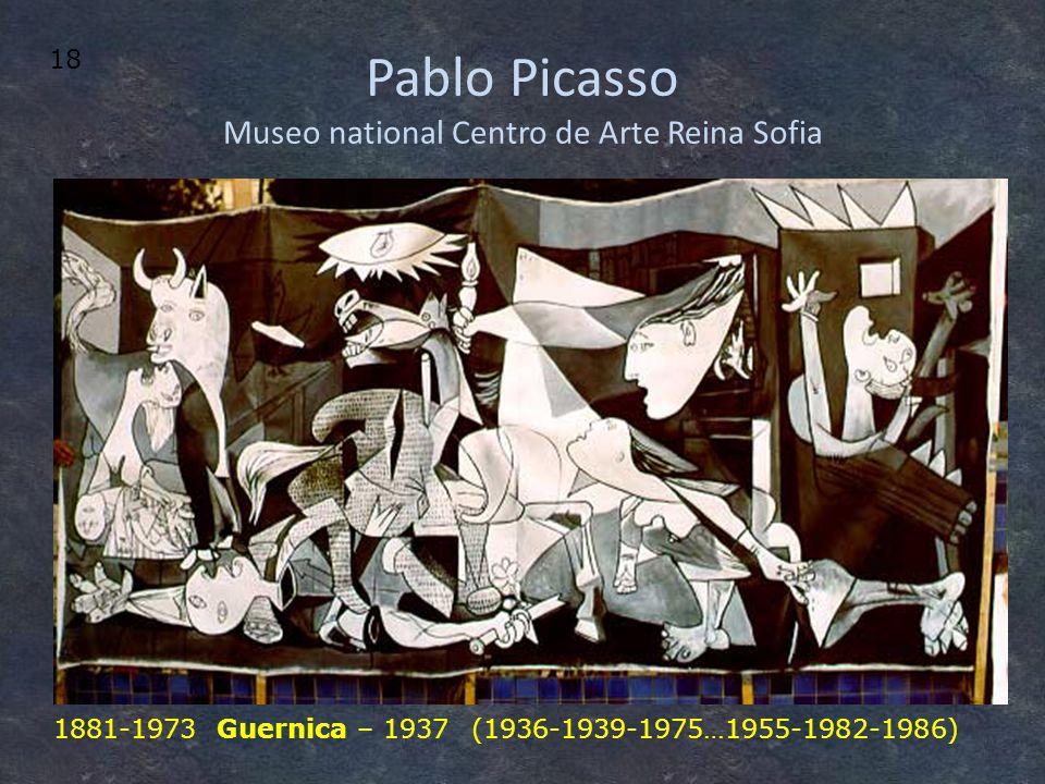Pablo Picasso Museo national Centro de Arte Reina Sofia 1881-1973 Guernica – 1937(1936-1939-1975…1955-1982-1986) 18