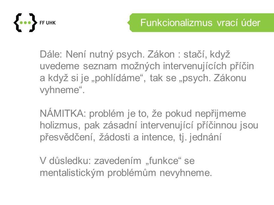 Funkcionalizmus vrací úder Dále: Není nutný psych.