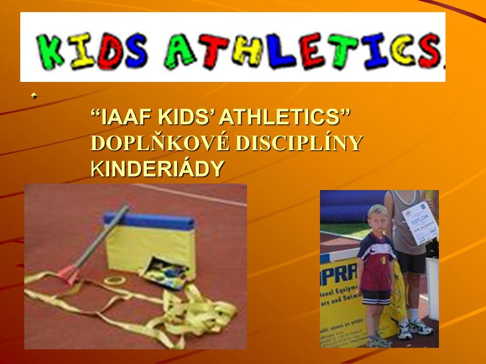 IAAF KIDS' ATHLETICS DOPLŇKOVÉ DISCIPLÍNY KINDERIÁDY