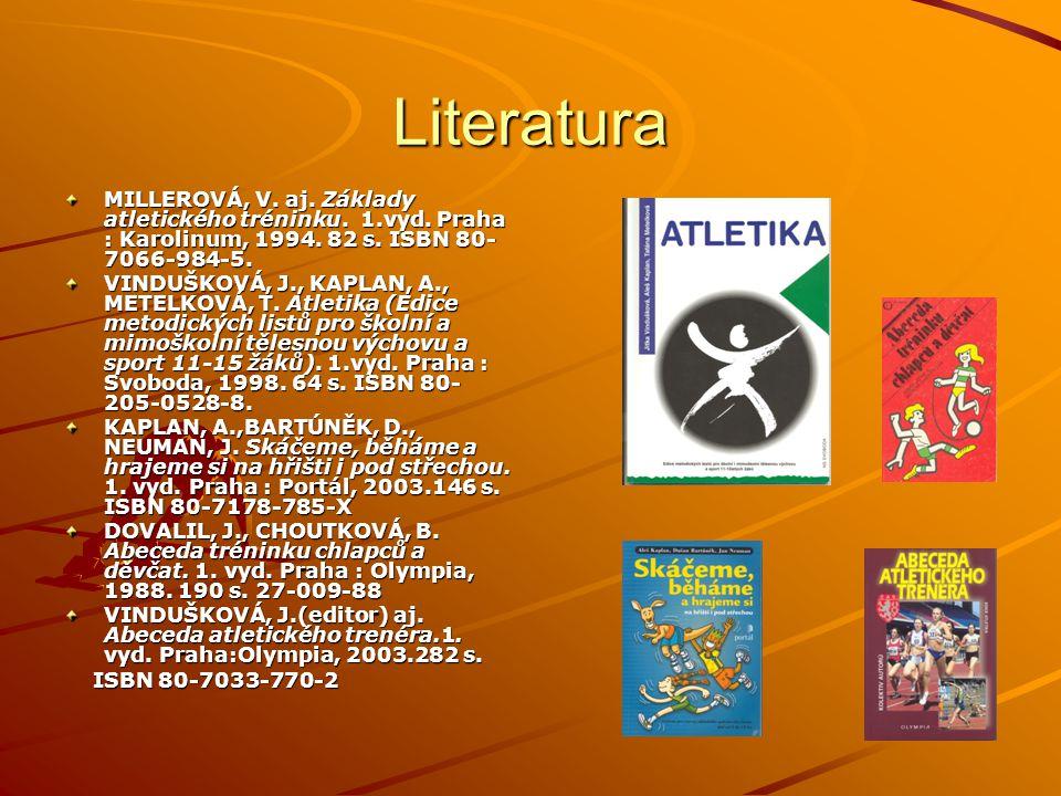 Literatura MILLEROVÁ, V.aj. Základy atletického tréninku.