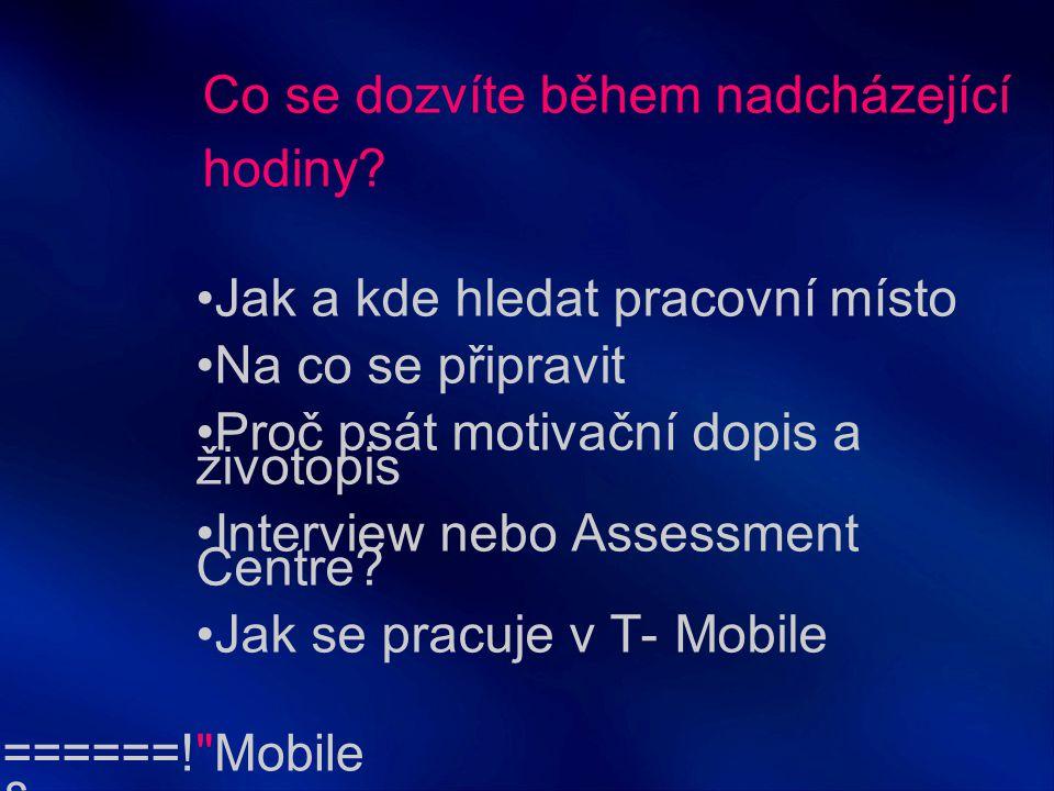 ======! §== Mobile = Útvar Lidských zdrojů Recruitment & HR Marketing Unit Jaromír Conk Marie Gütlová