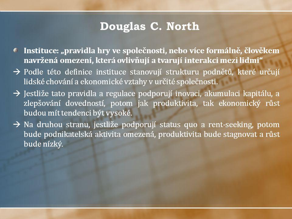 """Douglas C. North Instituce: """"pravidla hry ve společnosti, nebo více formálně, člověkem navržená omezení, která ovlivňují a tvarují interakci mezi lidm"""