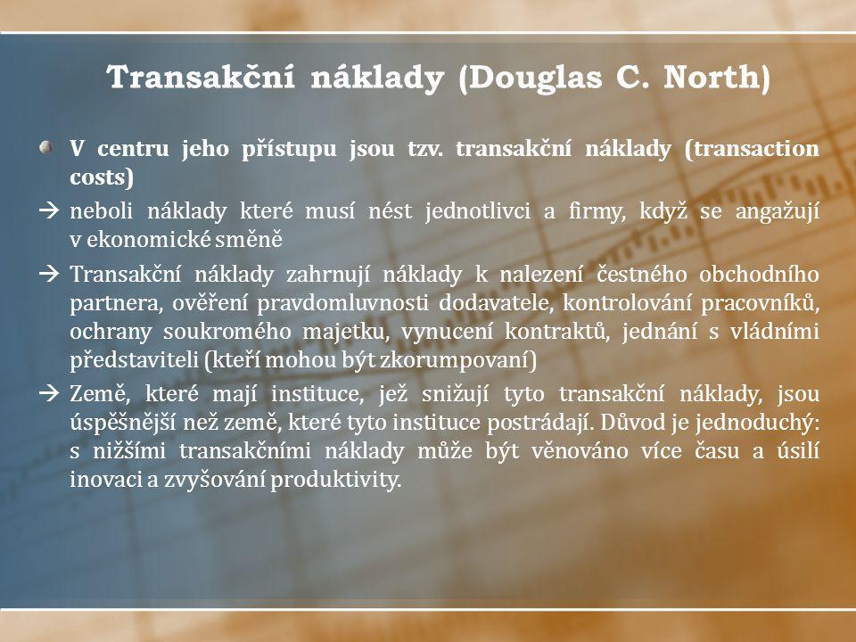 Transakční náklady (Douglas C. North) V centru jeho přístupu jsou tzv. transakční náklady (transaction costs)  neboli náklady které musí nést jednotl