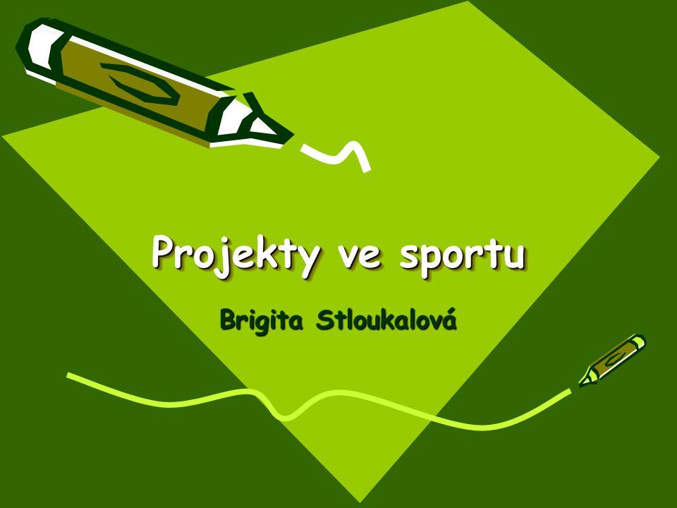 Projekty ve sportu Brigita Stloukalová