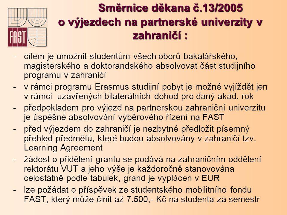 -cílem je umožnit studentům všech oborů bakalářského, magisterského a doktorandského absolvovat část studijního programu v zahraničí -v rámci programu Erasmus studijní pobyt je možné vyjíždět jen v rámci uzavřených bilaterálních dohod pro daný akad.