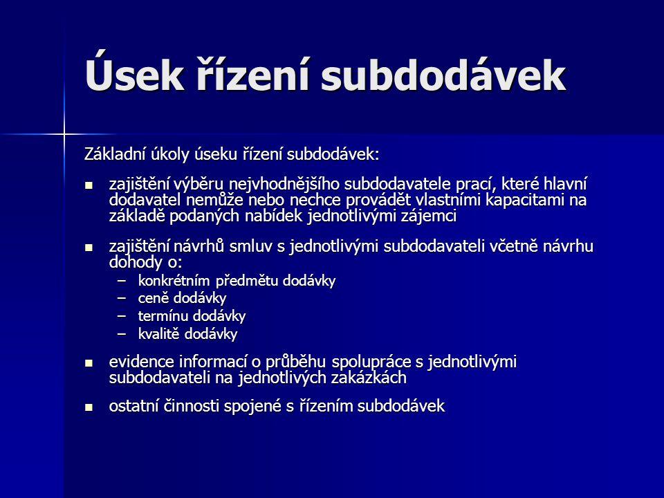 Úsek řízení subdodávek Základní úkoly úseku řízení subdodávek: zajištění výběru nejvhodnějšího subdodavatele prací, které hlavní dodavatel nemůže nebo