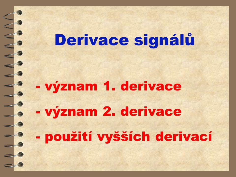 Derivace signálů - význam 1. derivace - význam 2. derivace - použití vyšších derivací