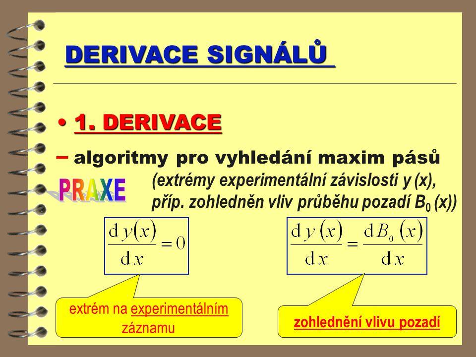 DERIVACE SIGNÁLŮ 1. DERIVACE 1. DERIVACE – algoritmy pro vyhledání maxim pásů (extrémy experimentální závislosti y (x), příp. zohledněn vliv průběhu p