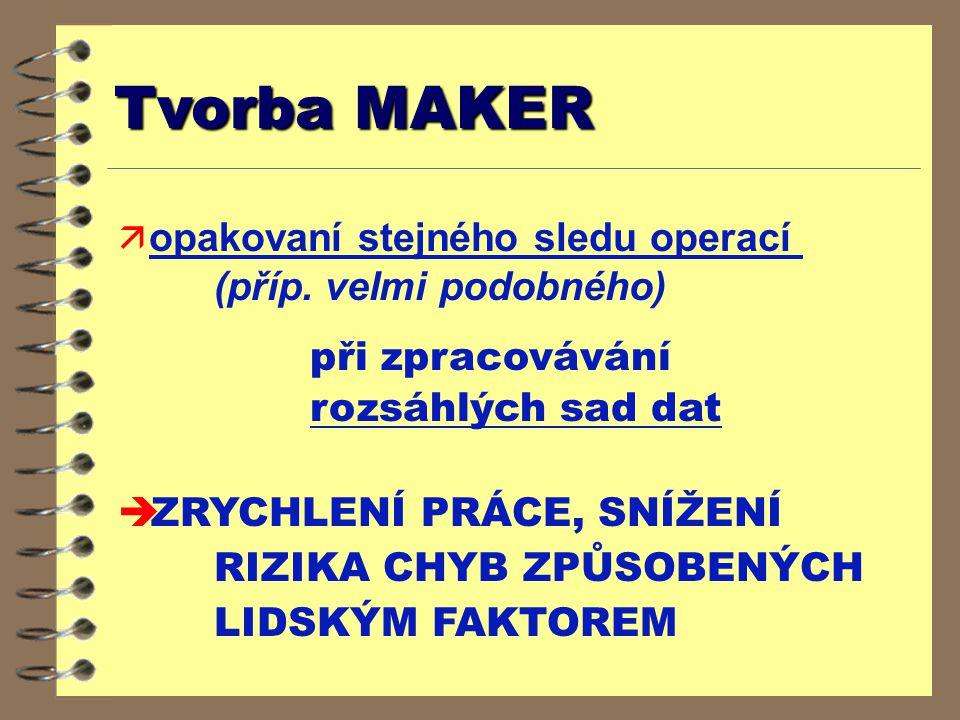 Tvorba MAKER  opakovaní stejného sledu operací (příp.