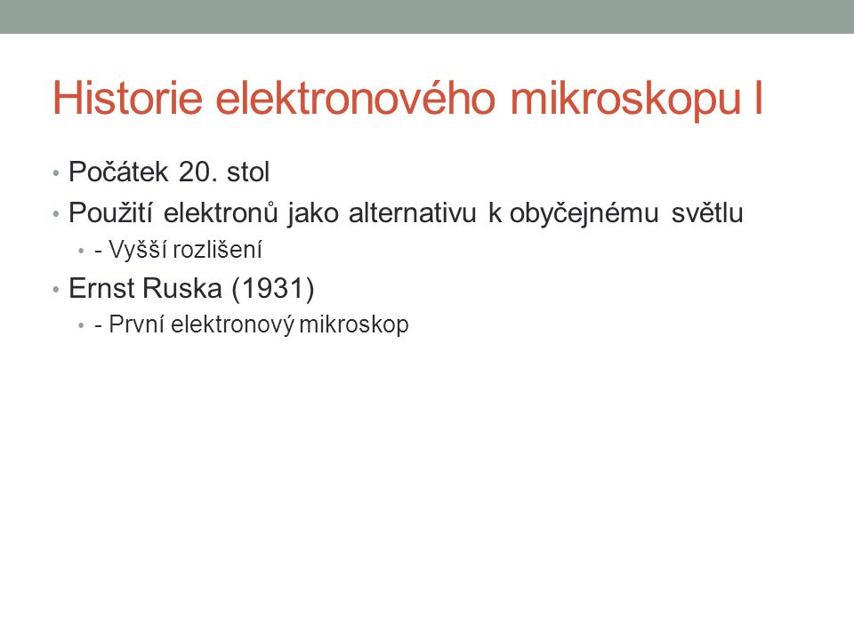Historie elektronového mikroskopu I - Obrázky