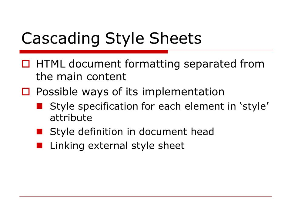 Style definition in HTML head  Good for single HTML file <!– this line is HTML comment (hides style from ancient browsers...