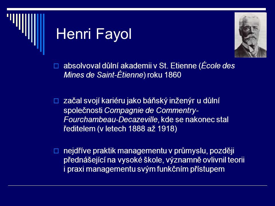 Henri Fayol  absolvoval důlní akademii v St. Etienne (École des Mines de Saint-Étienne) roku 1860  začal svojí kariéru jako báňský inženýr u důlní s