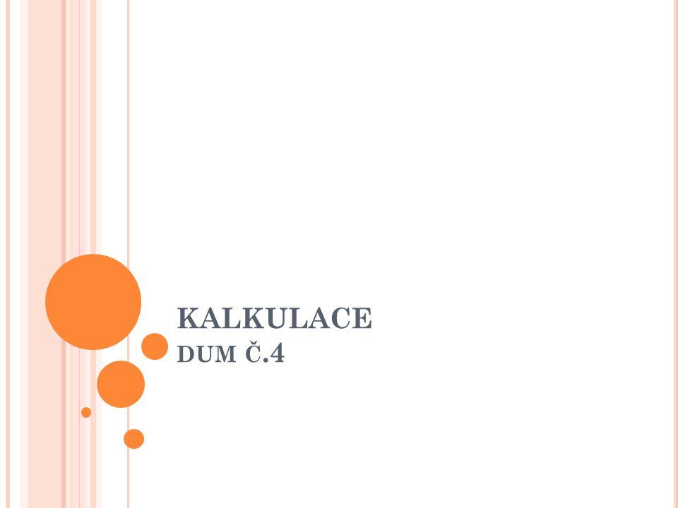 KALKULACE DUM Č.4