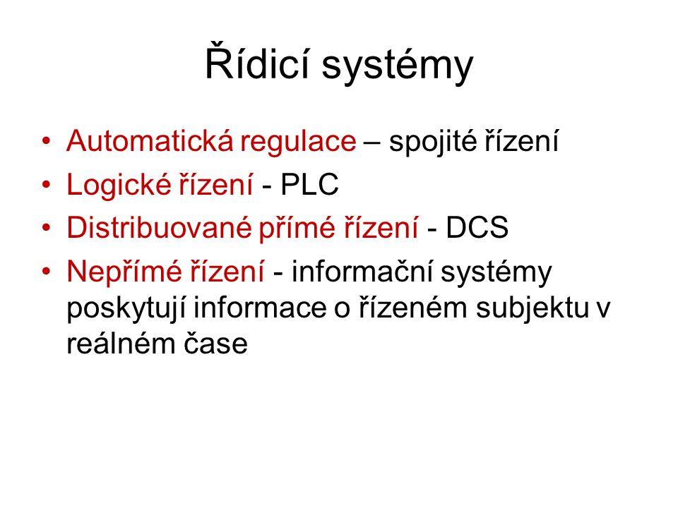 Řídicí systémy Automatická regulace – spojité řízení Logické řízení - PLC Distribuované přímé řízení - DCS Nepřímé řízení - informační systémy poskytu