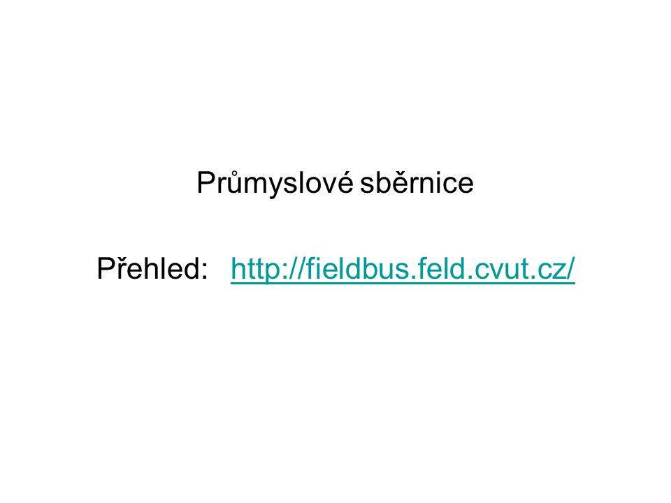 Průmyslové sběrnice Přehled: http://fieldbus.feld.cvut.cz/http://fieldbus.feld.cvut.cz/