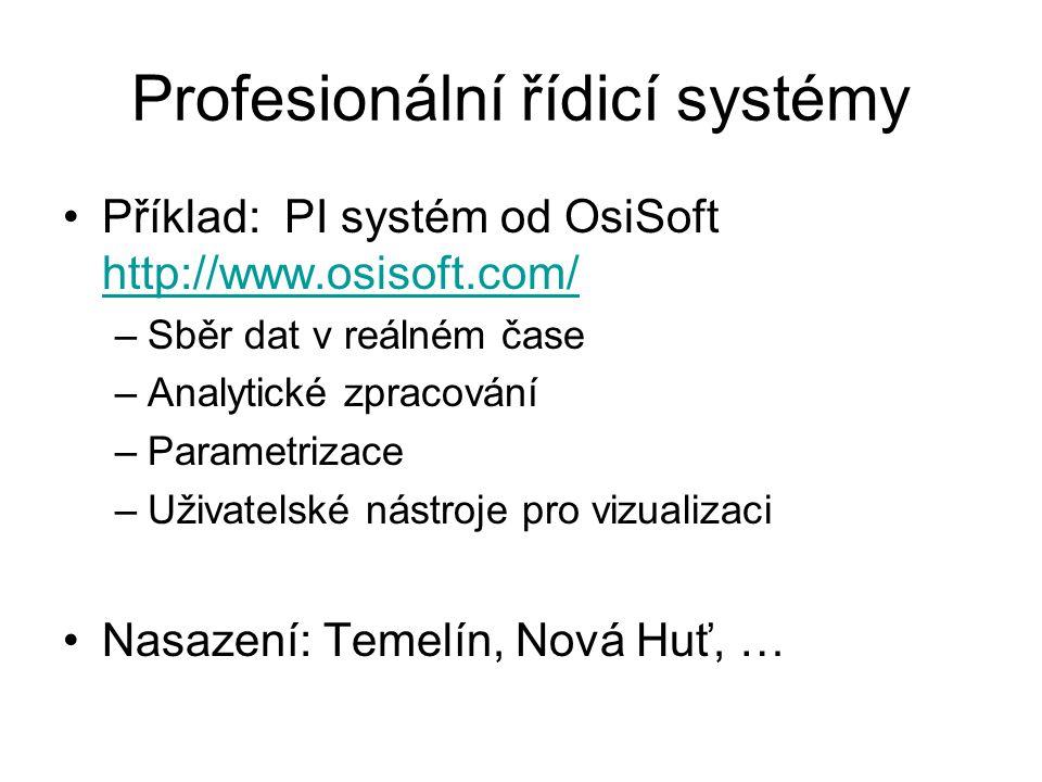 Profesionální řídicí systémy Příklad: PI systém od OsiSoft http://www.osisoft.com/ http://www.osisoft.com/ –Sběr dat v reálném čase –Analytické zpraco