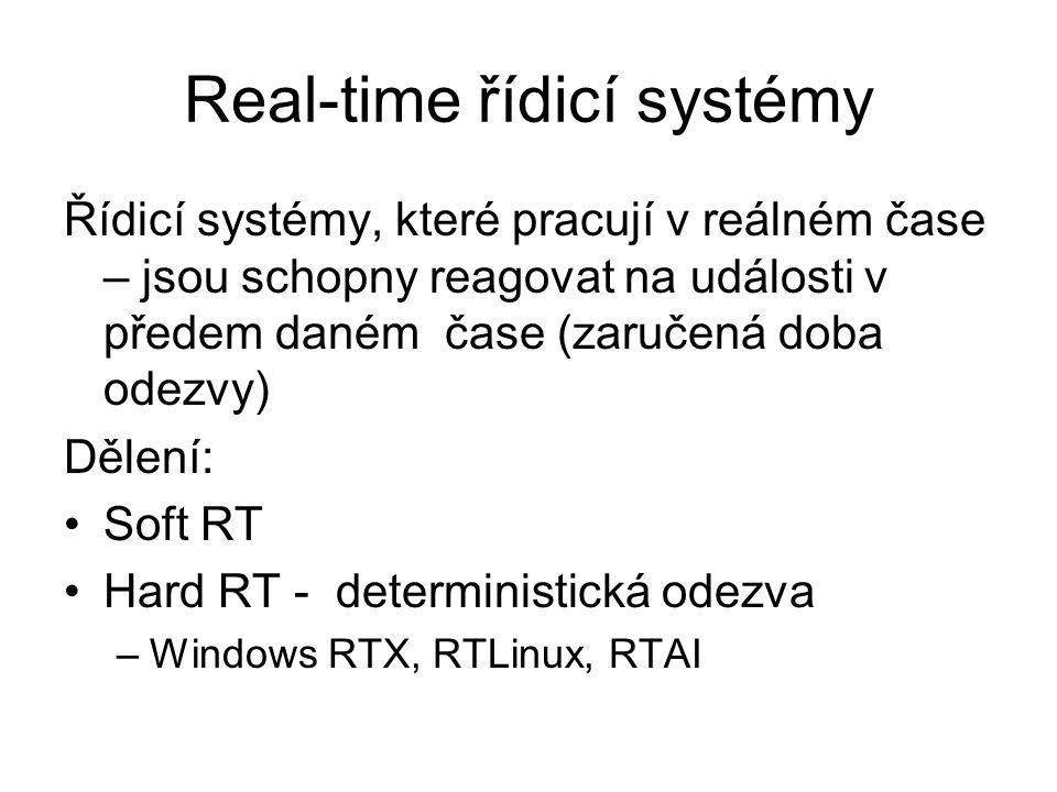 Real-time řídicí systémy Řídicí systémy, které pracují v reálném čase – jsou schopny reagovat na události v předem daném čase (zaručená doba odezvy) D