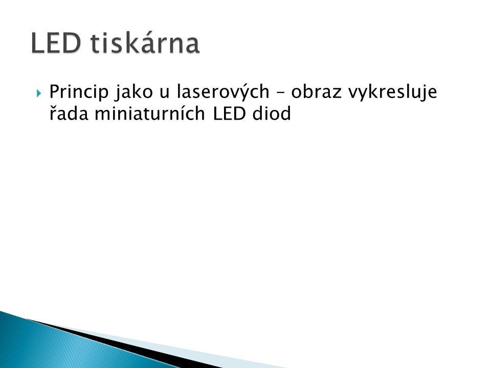  Princip jako u laserových – obraz vykresluje řada miniaturních LED diod