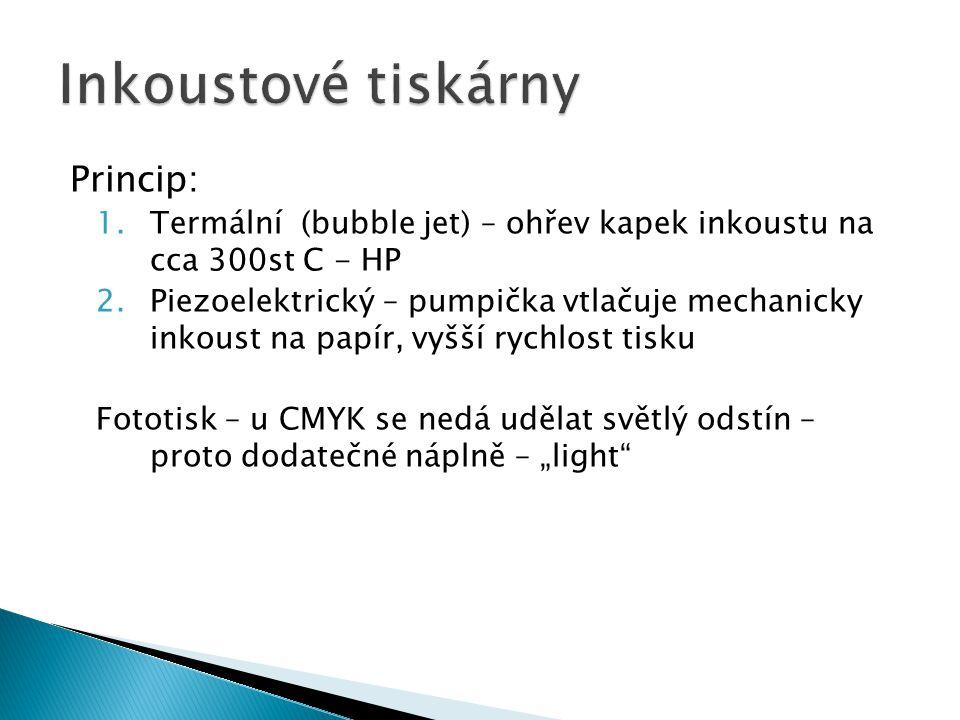 """Princip: 1.Termální (bubble jet) – ohřev kapek inkoustu na cca 300st C - HP 2.Piezoelektrický – pumpička vtlačuje mechanicky inkoust na papír, vyšší rychlost tisku Fototisk – u CMYK se nedá udělat světlý odstín – proto dodatečné náplně – """"light"""