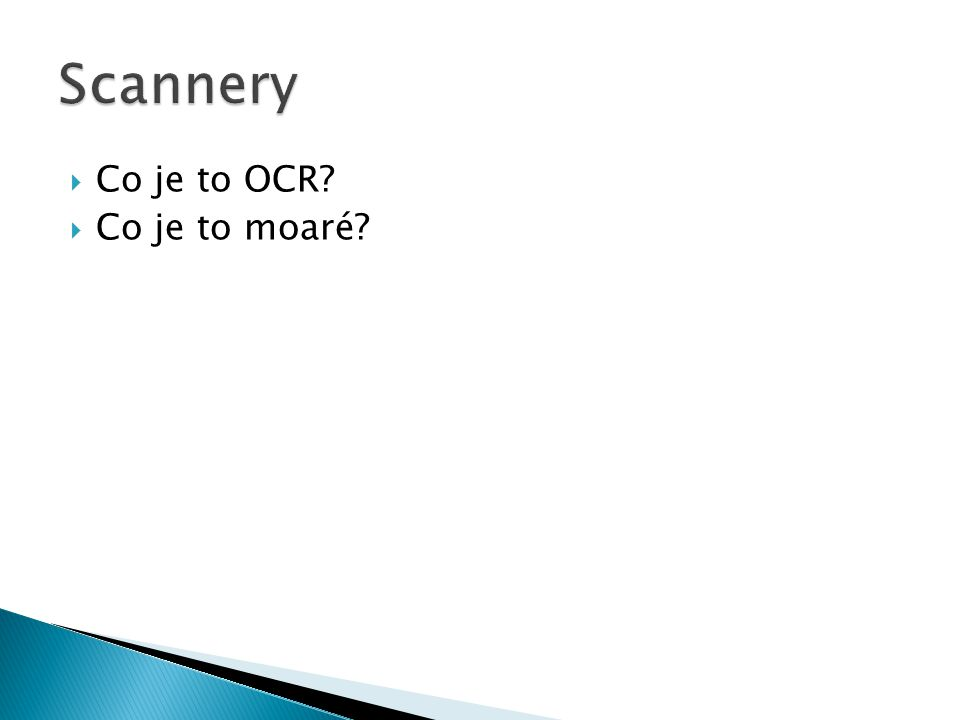  Co je to OCR?  Co je to moaré?