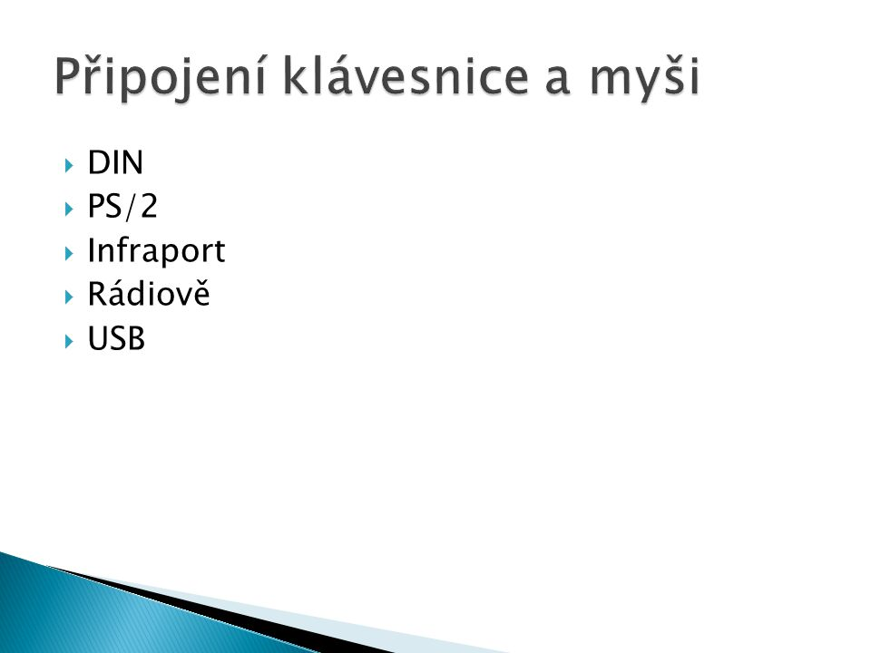  DIN  PS/2  Infraport  Rádiově  USB