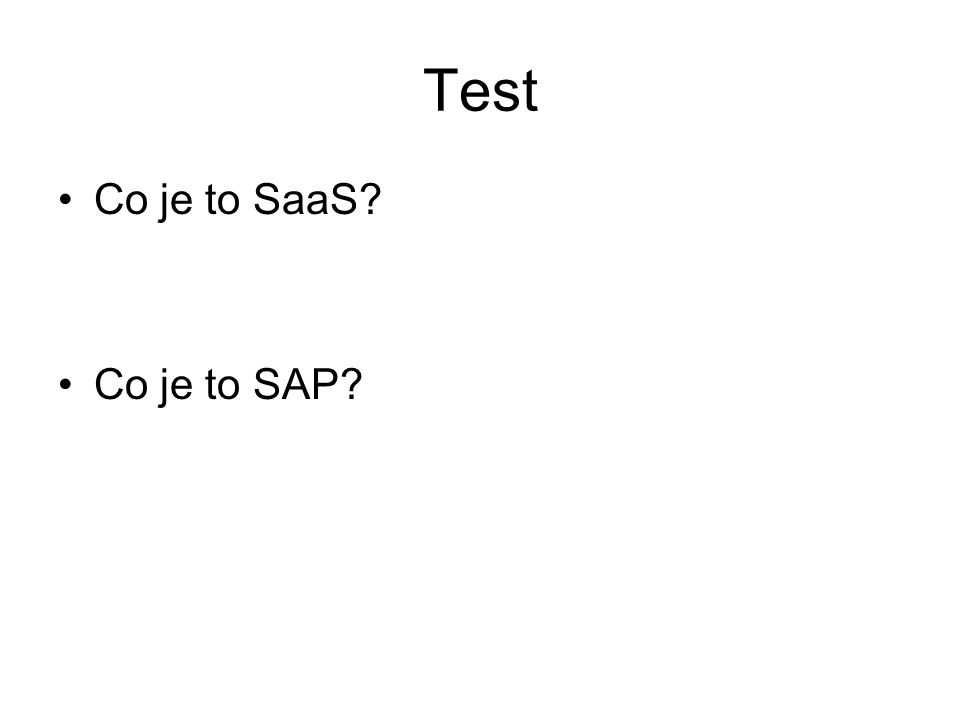 Test Co je to SaaS? Co je to SAP?