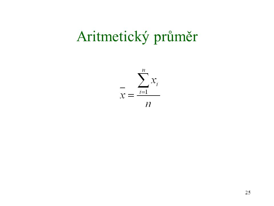 25 Aritmetický průměr
