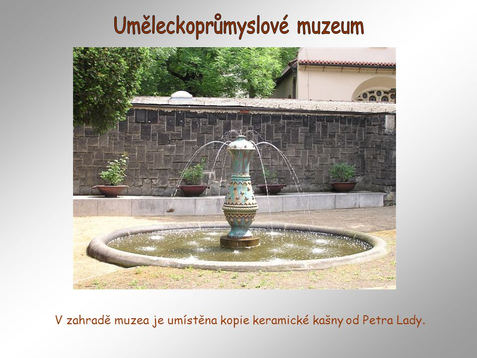 Mramorová kašna s dvěma kruhovými mísami nad kruhovým bazénem sem byla osazena při zřizování sadů v roce 1862 Škoda, že také zde se podesali sprejeři
