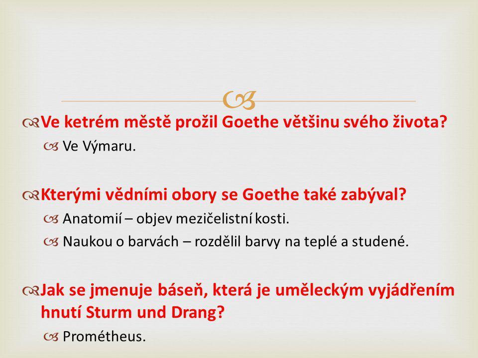   Ve ketrém městě prožil Goethe většinu svého života.