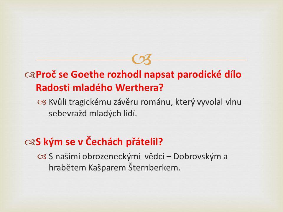   Proč se Goethe rozhodl napsat parodické dílo Radosti mladého Werthera.