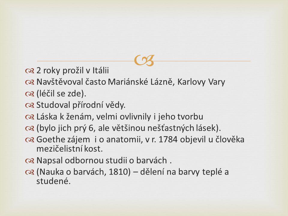   2 roky prožil v Itálii  Navštěvoval často Mariánské Lázně, Karlovy Vary  (léčil se zde).