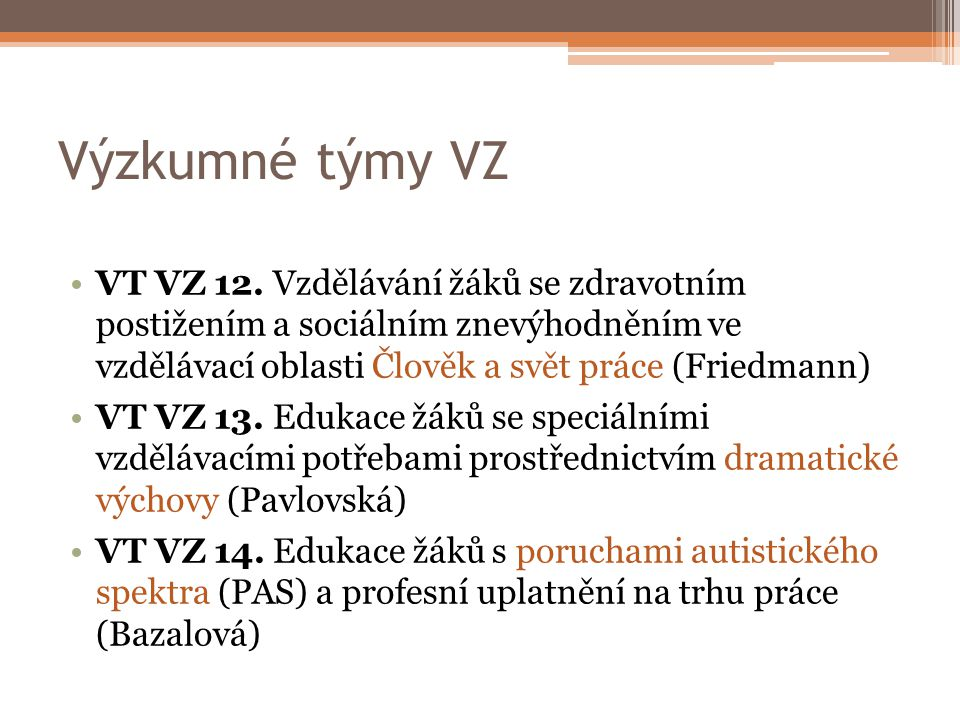 Výzkumné týmy VZ VT VZ 12.