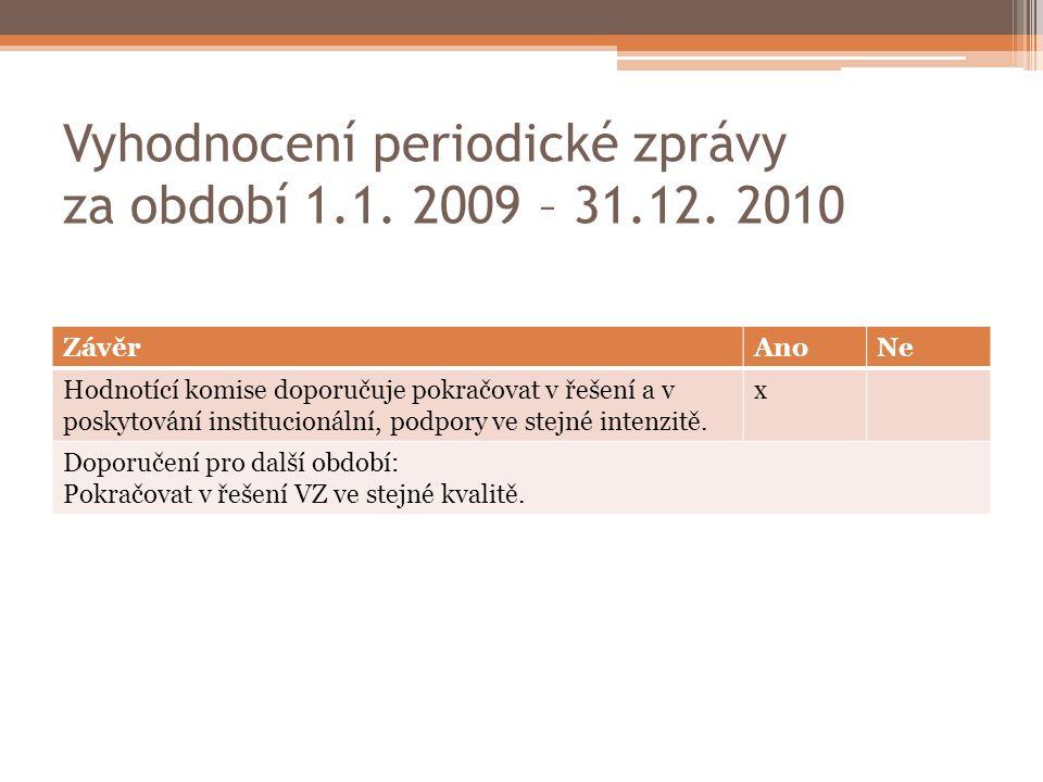 Vyhodnocení periodické zprávy za období 1.1.2009 – 31.12.